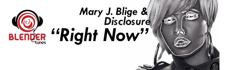 mary j blige right now, mary j. blige right now, mary j. blige and disclosure, mary j blige and disclosure, mary j. blige and disclosure right now, right now mary j blige, right now mary j. blige, mary j. blige new song