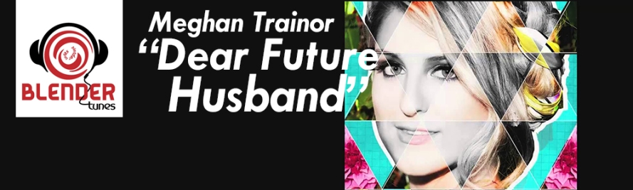 meghan trainor, meghan trainor all about that bass, meghan trainor dear future husband, dear future husband, dear future husband meghan trainor, meghan trainor new song