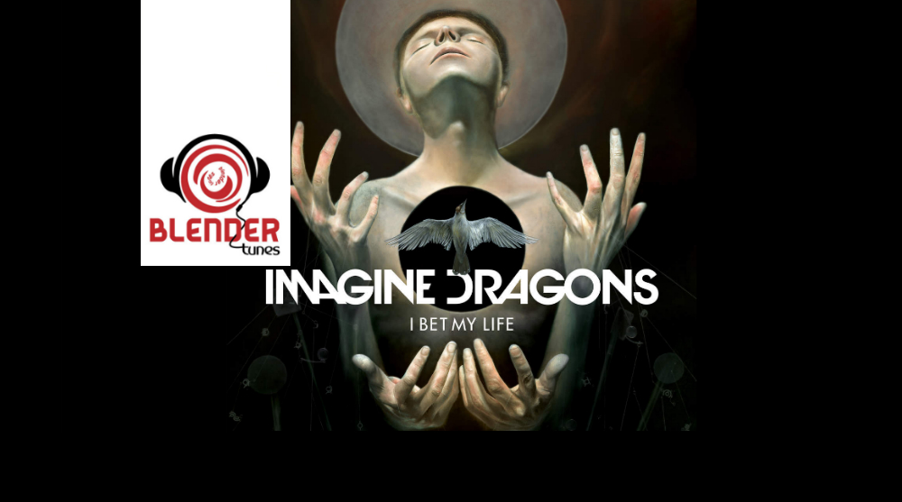 imagine dragons i bet my life, i bet my life imagine dragons, Imagine dragons new song